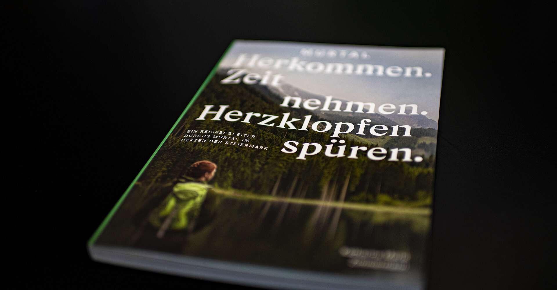 Ein Reisebegleiter durch Murtal im Herzen der Steiermark.  - Das Reisebuch durchs Murtal!